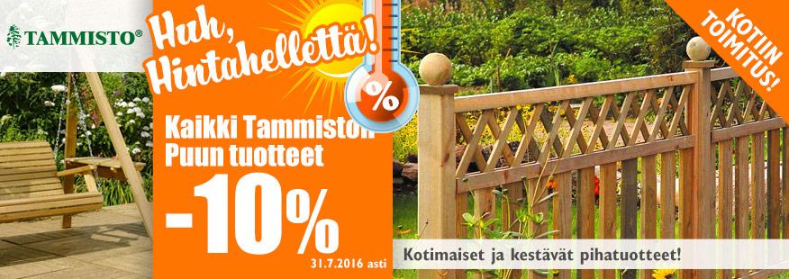 Kaikki Tammiston Puun tuotteet -10%